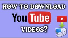 How To Download Youtube Videos On Computer Without Any Software 2017 Urd...