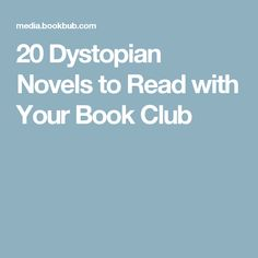 20 Dystopian Novels to Read with Your Book Club