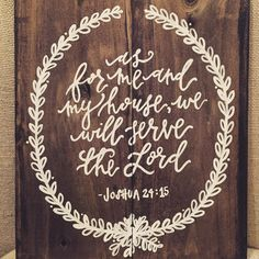 As for me and my house, we will serve the Lord. Joshua, Christian Living, Home, Handlettering, Pallet Signs