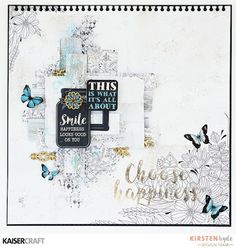 Choose Happiness - Layout created for Kaisercraft's April Challenge with the Indigo Skies collection. Created by Kirsten Hyde.
