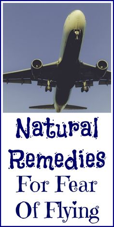 Natural remedies to help you get past your fear of flying.