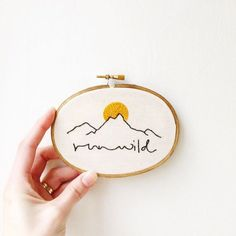 run wild the mountains are calling hand embroidery hoop art