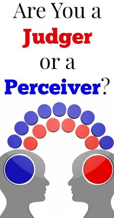 Are you a judger or a perceiver? {Psychology, Personality, Myers Briggs, MBTI, judging, perceiving}