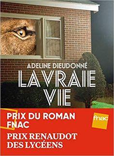 Amazon.fr - La Vraie Vie - Adeline Dieudonné - Livres La Tour Sombre, Prix Renaudot, Roman Noir, Adeline, Recorded Books, Online Library, Friends Show, Lectures, Download