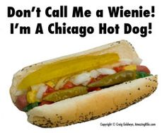 In Chicago, where hot dog stands far out number hamburger joints, there is one classic recipe, and very little variation from it. It is the perfect hot dog. Here's the recipe.