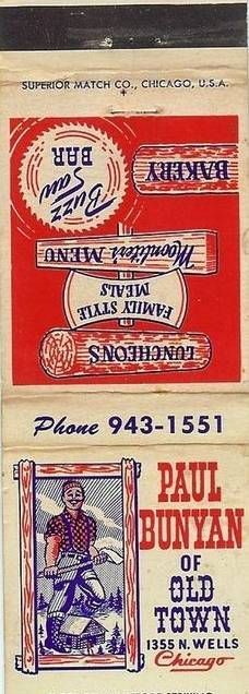 MATCHBOOK – CHICAGO – PAUL BUNYAN RESTAURANT OF OLD TOWN – 1355 N WELLS... Wow didn't know Chicago had one of these too!  I love the one at the Wisconsin Dells.