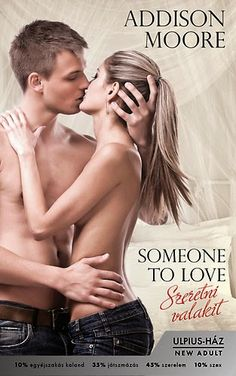 Someone to Love by Addison Moore Publication date: December 2012 Genre: New Adult Contemporary Romance I Love Books, Great Books, Books To Read, Romance Novel Covers, Romance Novels, Addison Moore, Read Novels Online, Books Online, Book Lists