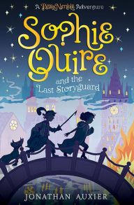 Sophie Quire and the Last Storyguard: A Peter Nimble Adventure by Jonathan Auxier, Hardcover | Barnes & Noble