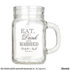 Eat drink and be married mason jar wedding mugs