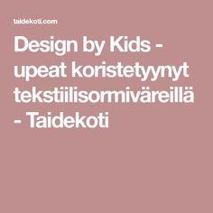 Design by Kids - upeat koristetyynyt tekstiilisormiväreillä - Taidekoti
