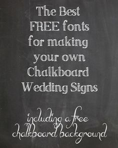FREE Chalkboard Fonts For Wedding Signs – Printable Wedding Signs to make…