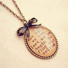 "Handmade ""Not till we are Lost do we Begin to Find Ourselves"" Inspirational Quote Necklace"