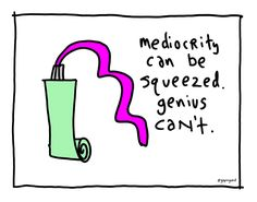 Mediocrity Can Be Squeezed
