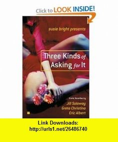 Ethen reuss 43fccm3s ideas on pinterest susie bright presents three kinds of asking for it erotic novellas by eric albert greta fandeluxe Ebook collections