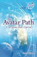 The Avatar Path: The Way We Came, an ebook by Harry Palmer at Smashwords