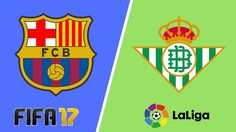 Barcelona vs Real Betis FIFA 17 La Liga 2017/2018 Preview Matchplay | Ba... Fifa 17, Neymar, Barcelona, The League, Barcelona Spain