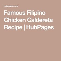 Famous Filipino Chicken Caldereta Recipe | HubPages