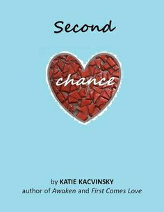 Second Chance (First Comes Love, #2), Katie Kacvinsky