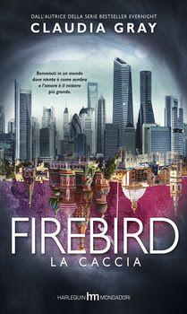 """Leggere Romanticamente e Fantasy: Anteprima """"Firebird - La caccia"""" di Claudia Gray"""