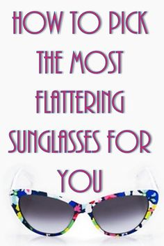 A simple guide to choosing the best sunglasses for your face shape