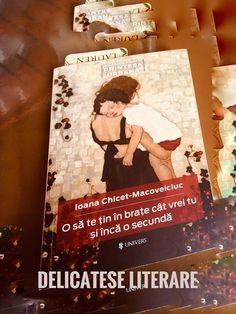 O să te țin în brațe cât vrei tu și încă o secundă de Ioana Chicet-Macoveiciuc, Editura Univers - recenzie Catio, My Books, Reading, Cover, Character, Reading Books