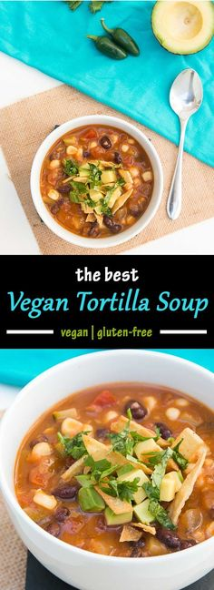 The Best Vegan Tortilla Soup Recipe #vegan #glutenfree | www.VegetarianGastronomy.com