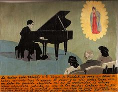 I dedicate this retablo to the Virgin of Guadalupe because even thought I had only three piano lessons and could play only with one finger my dear grandfather gave me the opportunity to perform in a piano recital in one of the many theaters he owns in the capital. And according to my fiancée I didn't make many mistakes and the audience remained pleased enough. Mexico, May 1982. Retablo by Javier Mayoral