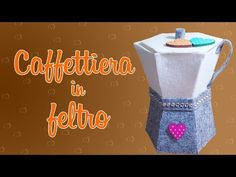 DIY CAFFETTIERA PORTA CIALDE CAFFE' IN FELTRO - YouTube Big Shot, Decoupage, Graffiti, Make It Yourself, Party, Youtube, Cactus, Felt Decorations, Cabanas