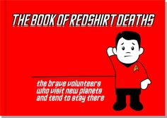 Idea for a book, From Jamie Darc Falcon, of dumb ways for a Red Shirt to die in Star Trek.