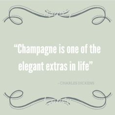 Champagne quotes... they are never wrong!                                                                                                                                                                                 More