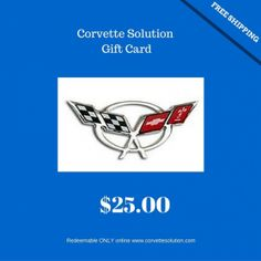 Corvette Solution Gift Cards. Surprise your favorite Corvette enthusiast with a gift card for merchandise from Corvette Solution con-line store. Redeemable on all Corvette parts and accessories through phone, and mail orders,Online