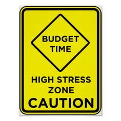 Budget Time Stress - Poster. One for the office wall! http://www.zazzle.com/budget_time_stress_poster-228399307017822828 #budget #stress #sign #poster #humor #humour