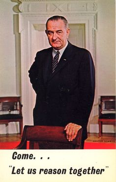 """VOTE! """"Let us reason together""""  Lyndon Baines Johnson, 36th President of the United States"""