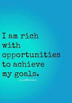 To achieve my goals...