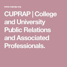 CUPRAP | College and University Public Relations and Associated Professionals.