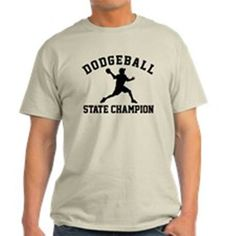 OMG I have to have this Dodgeball State Champion T-shirt shirt. Purchase it here http://www.albanyretro.com/dodgeball-state-champion-t-shirt-2/