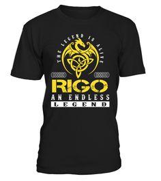 The Legend is Alive RIGO An Endless Legend Last Name T-Shirt #LegendIsAlive