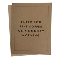 """I Need You Like Coffee on a Monday Morning"" Card Set"