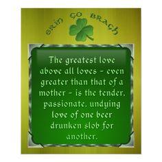 Irish Poem - Love of a Drunken Slob Poster Irish Love Quotes, Irish Poems, Great Love, Love Is All, Irish Prayer, Irish Recipes, Luck Of The Irish, Love Messages, St Patricks Day