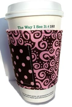 Fabric Coffee Sleeve  WOW YOU WILL FEEL SO FUNKY WITH THIS ON YOUR COFFEE YOU CAN PROBABLY PLAY THE MARIMBA NOW.