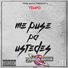 Tempo - Me Puse Pa' Ustedes (Prod. By Santana The Golden Boy)