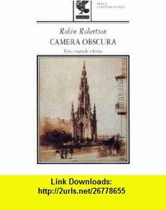 Camera obscura (9788882464257) Robin Robertson , ISBN-10: 8882464253  , ISBN-13: 978-8882464257 ,  , tutorials , pdf , ebook , torrent , downloads , rapidshare , filesonic , hotfile , megaupload , fileserve