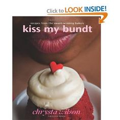 Kiss My Bundt: Recipes from the Award-Winning Bakery [Paperback]