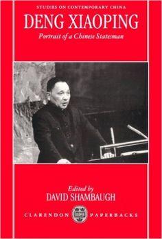 Deng Xiaoping: Portrait of a Chinese Statesman: David Shambaugh: 9780198289333: Books - Amazon.ca