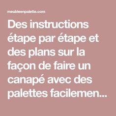 Des instructions étape par étape et des plans sur la façon de faire un canapé avec des palettes facilementMeuble en Palette | Meuble en Palette Instructions, Facon, Home Staging, Plans, Diy, Outdoor Pallet, Good Ideas, Projects, Armchairs