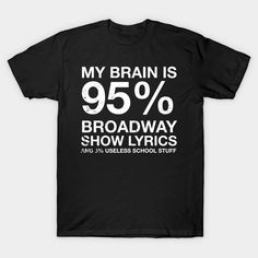 Funny My Brain Is Broadway Lyrics Musical Theater T Shirt music Classic T-Shirt theater shirts Lusti Broadway Lyrics, Musicals Broadway, Broadway Shows, Musical Theatre Quotes, Theatre Outfit, Drama Memes, My Brain, Funny Me, Acting Quotes