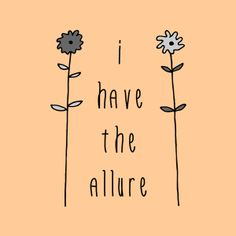 I have the allure!