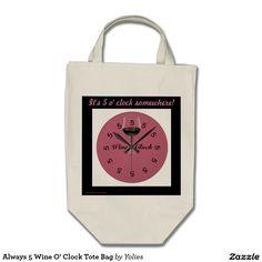 Always 5 Wine O' Clock Tote Bag