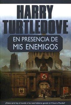 EN PRESENCIA DE MIS ENEMIGOS HARRY TURTLEDOVE SIGMARLIBROS | Coyoacán | Vivanuncios | 104422591