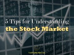 5 Tips for Understanding the Stock Market